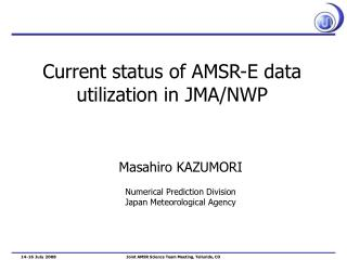 Current status of AMSR-E data utilization in JMA/NWP
