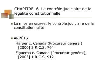 CHAPITRE  6  Le contr le judiciaire de la l galit  constitutionnelle