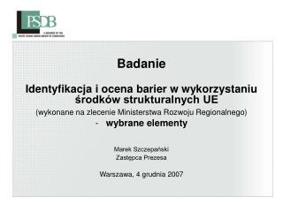 Badanie Identyfikacja i ocena barier w wykorzystaniu środków strukturalnych UE