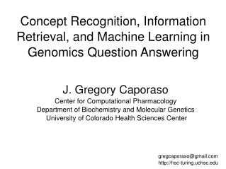 Concept Recognition, Information Retrieval, and Machine Learning in Genomics Question Answering