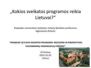 Pagrindiniai Lietuvos sveikatos programos tikslai: