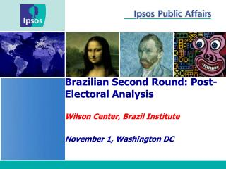 Brazilian Second Round: Post-Electoral Analysis Wilson Center, Brazil Institute