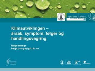Helge Drange helge.drange@gfi.uib.no