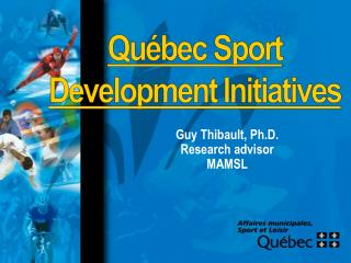 Guy Thibault, Ph.D. Research advisor MAMSL
