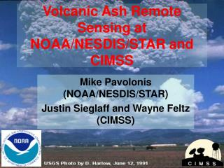 Volcanic Ash Remote Sensing at NOAA/NESDIS/STAR and CIMSS