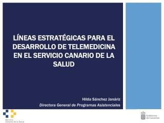 LÍNEAS ESTRATÉGICAS PARA EL DESARROLLO DE TELEMEDICINA EN EL SERVICIO CANARIO DE LA SALUD