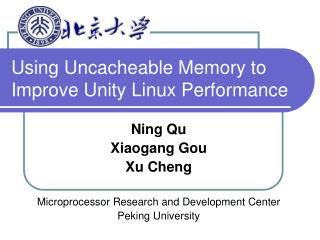 Using Uncacheable Memory to Improve Unity Linux Performance