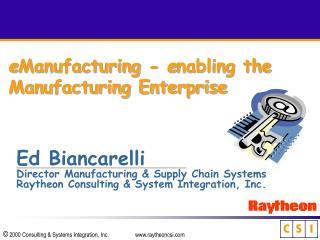 e Manufacturing -  e nabling the Manufacturing Enterprise