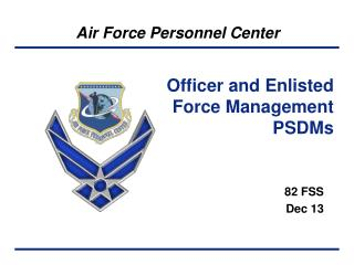 Officer and Enlisted Force Management PSDMs