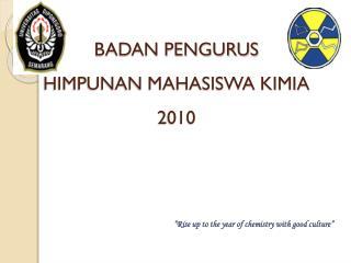 BADAN PENGURUS  HIMPUNAN MAHASISWA KIMIA 2010
