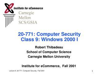 20-771: Computer Security Class 9: Windows 2000 I
