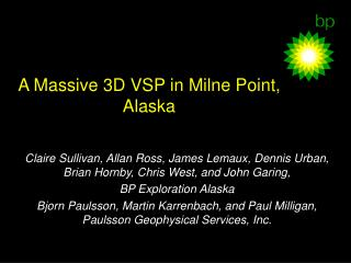 A Massive 3D VSP in Milne Point, Alaska