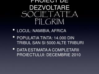 PROIECT DE DEZVOLTARE SOCIETATEA PILGRIM