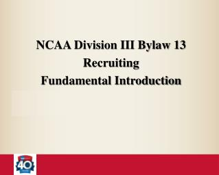NCAA Division III Bylaw 13  Recruiting Fundamental Introduction