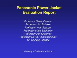 Panasonic Power Jacket  Evaluation Report