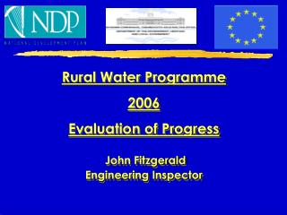 Rural Water Programme  2006 Evaluation of Progress  John Fitzgerald Engineering Inspector