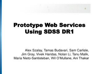 Prototype Web Services Using SDSS DR1