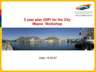 5 year plan (IDP) for the City Mayco  Workshop