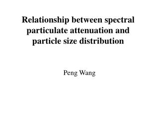 Relationship between spectral particulate attenuation and particle size distribution