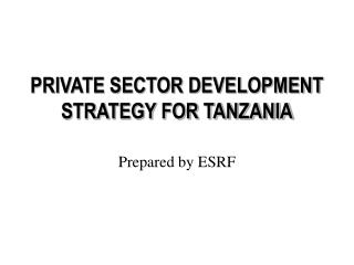 PRIVATE SECTOR DEVELOPMENT STRATEGY FOR TANZANIA
