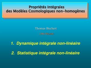 P ropri étés Intégrales des Mod èles Cosmologiques non-homogènes