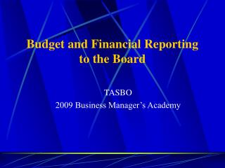 Budget and Financial Reporting to the Board