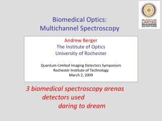 Biomedical Optics:  Multichannel Spectroscopy