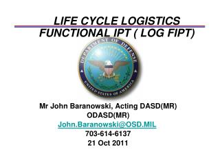 LIFE CYCLE LOGISTICS FUNCTIONAL IPT ( LOG FIPT)