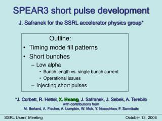 SPEAR3 short pulse development J. Safranek for the SSRL accelerator physics group*