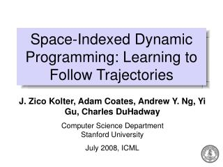 Space-Indexed Dynamic  Programming: Learning to Follow Trajectories