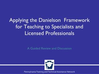 Applying the Danielson  Framework for Teaching to Specialists and Licensed Professionals