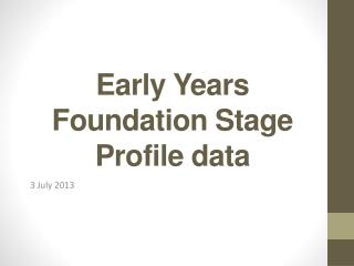 Early Years Foundation Stage Profile data