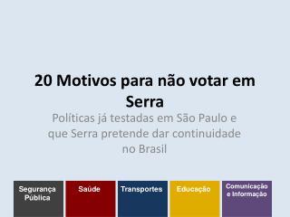20 Motivos para não votar em Serra