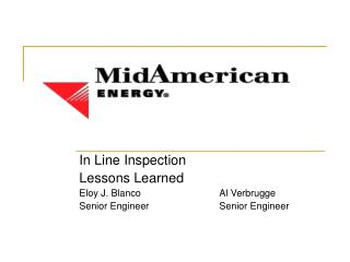In Line Inspection Lessons Learned Eloy J. Blanco			Al Verbrugge Senior Engineer			Senior Engineer