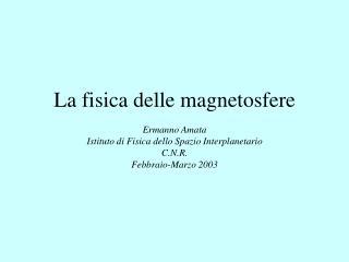 La fisica delle magnetosfere