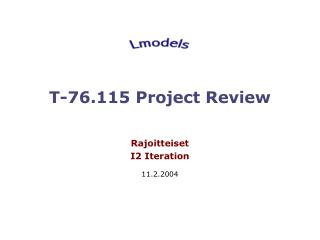 T-76.115 Project Review