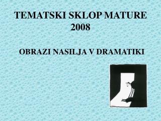 TEMATSKI SKLOP MATURE 2008