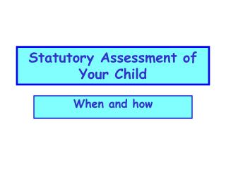 Statutory Assessment of Your Child