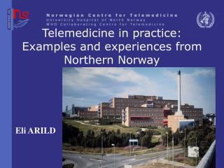 Telemedicine in practice: Examples and experiences from Northern Norway