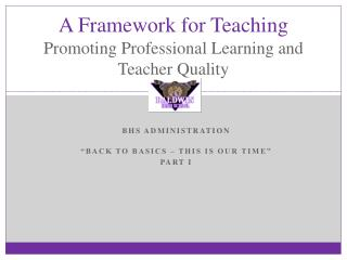 A Framework for Teaching Promoting Professional Learning and Teacher Quality
