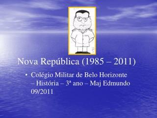 Nova República (1985 – 2011)