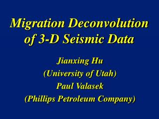 Migration Deconvolution  of 3-D Seismic Data