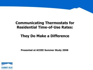 Communicating Thermostats for Residential Time-of-Use Rates: They Do Make a Difference