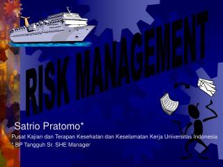 Satrio Pratomo* Pusat Kajian dan Terapan Kesehatan dan Keselamatan Kerja Universitas Indonesia
