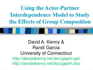 Using the Actor-Partner Interdependence Model to Study the Effects of Group Composition