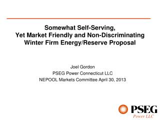 Joel Gordon PSEG Power Connecticut LLC NEPOOL Markets Committee April 30, 2013