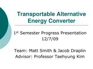 Transportable Alternative Energy Converter