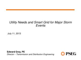 Utility Needs and Smart Grid for Major Storm Events