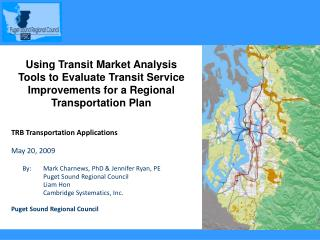 TRB Transportation Applications  May 20, 2009        By:   	Mark Charnews, PhD & Jennifer Ryan, PE