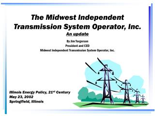 The Midwest Independent Transmission System Operator, Inc. An update